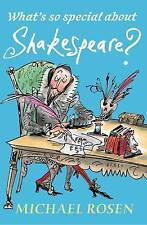 What's So Special About Shakespeare? by Michael Rosen Paperback A10 LL148