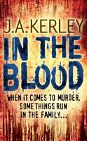 In the Blood By J. A. Kerley. 9780007269099