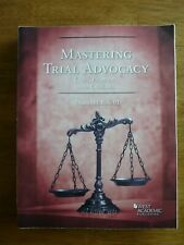 Mastering Trial Advocacy: Cases, Problems, Exercises Coursebook Charles Rose III