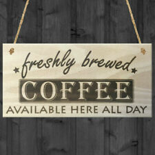 Freshly Brewed Coffee Available Here All Day Hanging Wooden Sign Plaque Gift