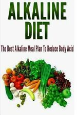 Alkaline Diet : The Best Alkaline Meal Plan to Reduce Body Acid: By Williams,...