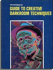 Petersen's Guide to Creative Darkroom Techniques (1973) - How-Tos, Tricks, Tips