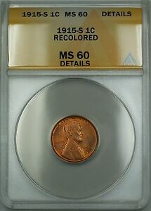 1915-S Lincoln Wheat Cent 1c ANACS MS-60 Details Recolored (Better Coin) ETR