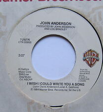 """JOHN ANDERSON - I Wish I Could Write You A Song - Ex 7"""" Single Warner Brothers"""