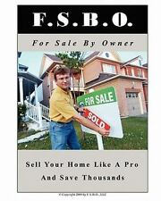For Sale by Owner : The Serious Home Seller's Guide by S. Francis (2010,...