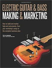Electric Guitar & Bass Making & Marketing / lutherie