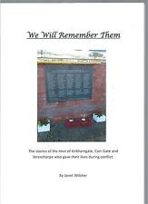 We Will Remember Them: The Stories of the Men of Kirkhamgate, Carr Gate Signed