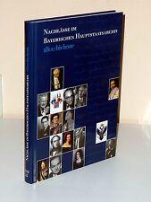 Nachlässe im Bayerischen Hauptstaatsarchiv 1800 bis heute