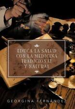 Educa la Salud con la Medicina Tradicional y Natural by Georgina FernáNdez...