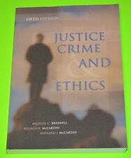 Justice, Crime, and Ethics by Michael Braswell, Belinda Rodgers McCarthy and Ber