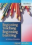 Beginning Teaching, Beginning Learning: in Primary Education