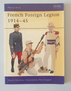 E765 Osprey Men-at-Arms Series 325 The French Foreign Legion 1914-45