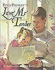 Elvis Presleys Love Me Tender by Elvis Presley, Vera Matson