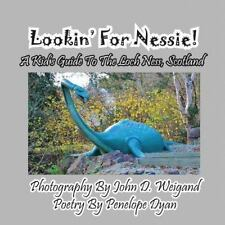 Lookin' for Nessie! a Kid's Guide to the Loch Ness, Scotland (Paperback or Softb