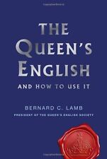 The Queen's English: And How to Use It,Bernard C. Lamb