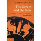 The Greeks and The New - Paperback NEW D'Angour, Arman 2011
