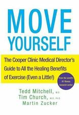 Move Yourself: The Cooper Clinic Medical Director's Guide to All the Healing ...
