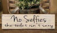 Rustic Wood Sign NO SELFIES THE TOILET ISN'T SEXY Bathroom Farmhouse Home Decor