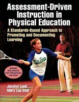 Assessment-Driven Instruction in Physical Education : A Standards-based Appro...