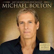 MICHAEL BOLTON Ain't No Mountain High Enough CD album BRAND NEW Leona Lewis
