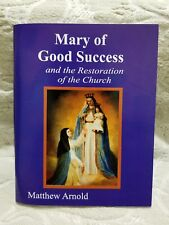 Mary of Good Success and the Restoration of the Church by Mathew Arnold