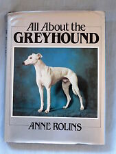 All About the Greyhound, Anne Rolins, Care, Breeding, Lure Coursing, Racing