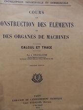 J. DEGUILLAUME COURS DE CONSTRUCTION DES ELEMENTS ET DES ORGANES DE MACHINES CAL