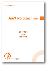 AIN'T NO SUNSHINE - Brass Band - Score and Parts *NEW* Sheet Music Book