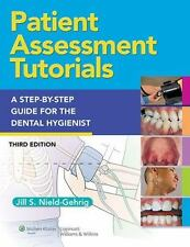 Patient Assessment Tutorials : A Step-by-Step Guide for the Dental Hygienist by
