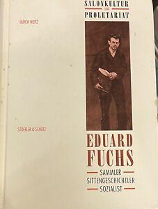 Ulrich Weitz Eudard Fuchs Sammler Sittengeschichtler Sozialist, Salonkultur