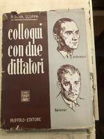 R. BOVA SCOPPA COLLOQUI CON DUE DITTATORI ( ANTONESCU-SALAZAR) RUFFOLO EDITORE