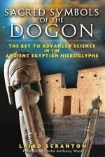 New, Sacred Symbols of the Dogon: The Key to Advanced Science in the Ancient Egy