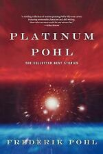 Platinum Pohl: The Collected Best Stories (Paperback or Softback)