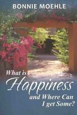What Is Happiness and Where Can I Get Some?, Bonnie Moehle, Good Book
