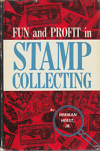 Fun and Profit in Stamp Collecting, by Herman Herst, Jr. Hardcover, signed.