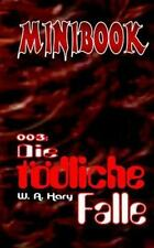 Red Book: MINIBOOK 003: Die Tödliche Falle by W. Hary (2014, Paperback)