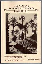 GUERRE AFRIQUE DU NORD 1952-1962 TEMOIGNAGES APPELES ARMEE FRANCAISE ALGERIE