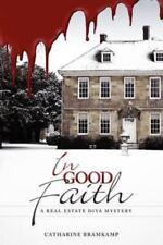 In Good Faith - A Real Estate Diva Mystery - by Catharine Bramkamp