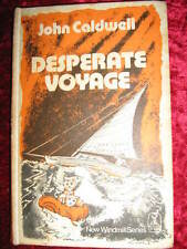 DESPERATE VOYAGE - John Caldwell- RARE & SIGNED!!