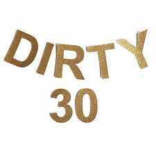 'DIRTY 30' Glitter Bunting / Garland 30th Birthday Party Thirty Decoration, Gold