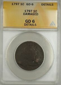 1797 Large Cent 1c Coin ANACS GD 6 Details Damaged