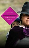 Second-Wave Neoliberalism: Gender, Race, and Health Sector Reform in Peru by...