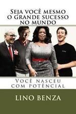 1: Seja Você Mesmo o Grande Sucesso No Mundo : Você Nasceu Com Potêncial by...