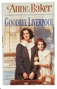Goodbye Liverpool by Anne Baker  (Hardcover)