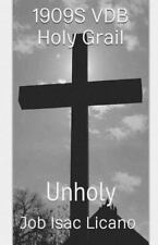 1909S Vdb Holy Grail - Unholy by Job Licano (2015, Paperback)