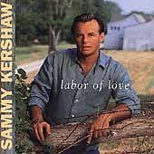 Labor of Love by Sammy Kershaw (CD, Nov-1997, Mercury)