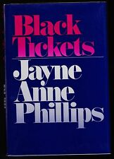 Jayne Anne Phillips. BLACK TICKETS. 1st/1st, F/F