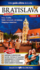 Bratislava Active - Guidebook, French / Votre guide ultime de la ville, Francais