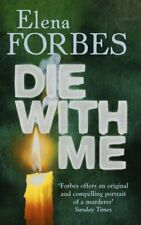 Die With Me,Elena Forbes- 9781847242914