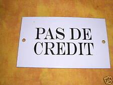 """PLAQUE DE PORTE EMAILLEE - """" Pas de Crédit """"  EMAIL"""